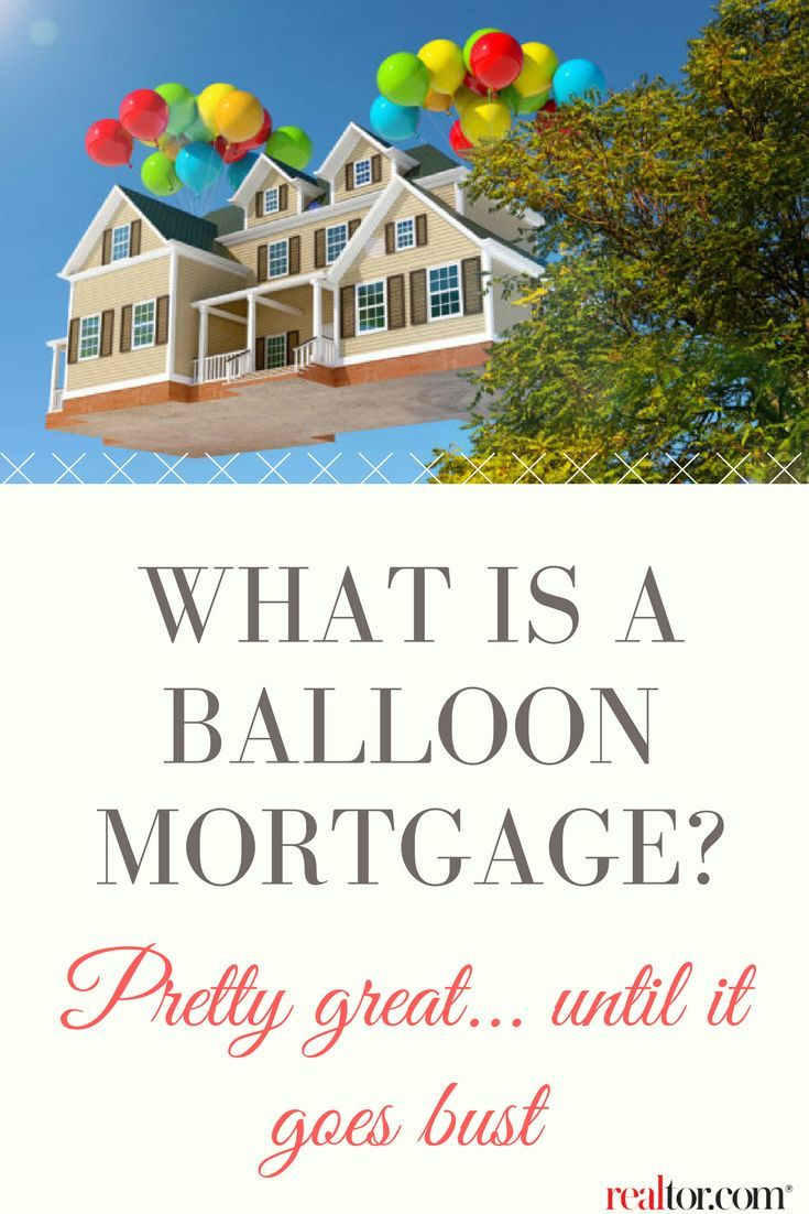 what is a balloon mortgage  pretty great     until it goes