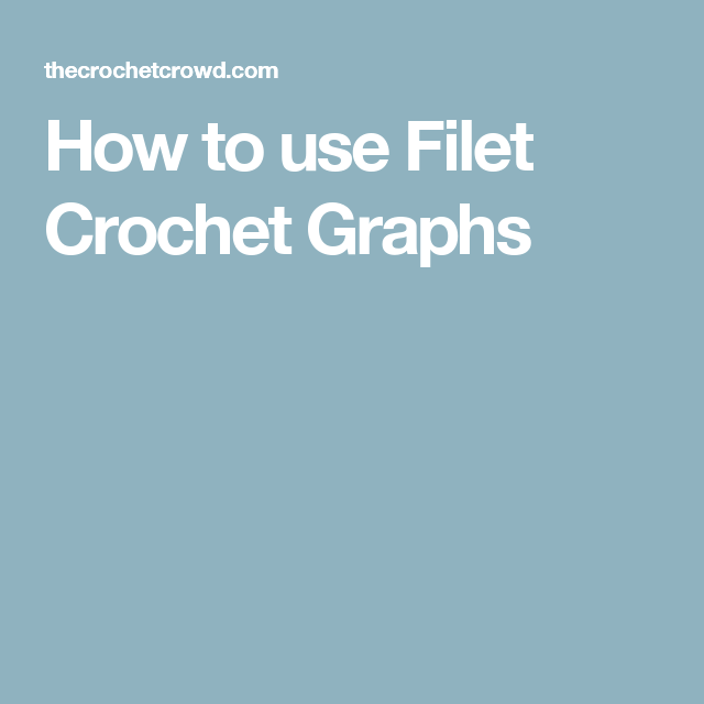 How to use Filet Crochet Graphs
