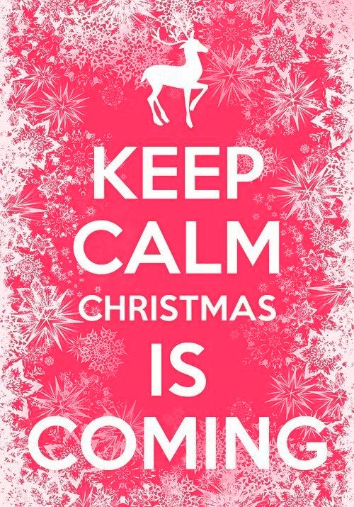 Quote Of The Day :: Keep Calm Christmas Is Coming