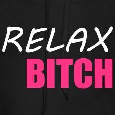 Relax-Bitch-Sweaters.jpg (235×235)