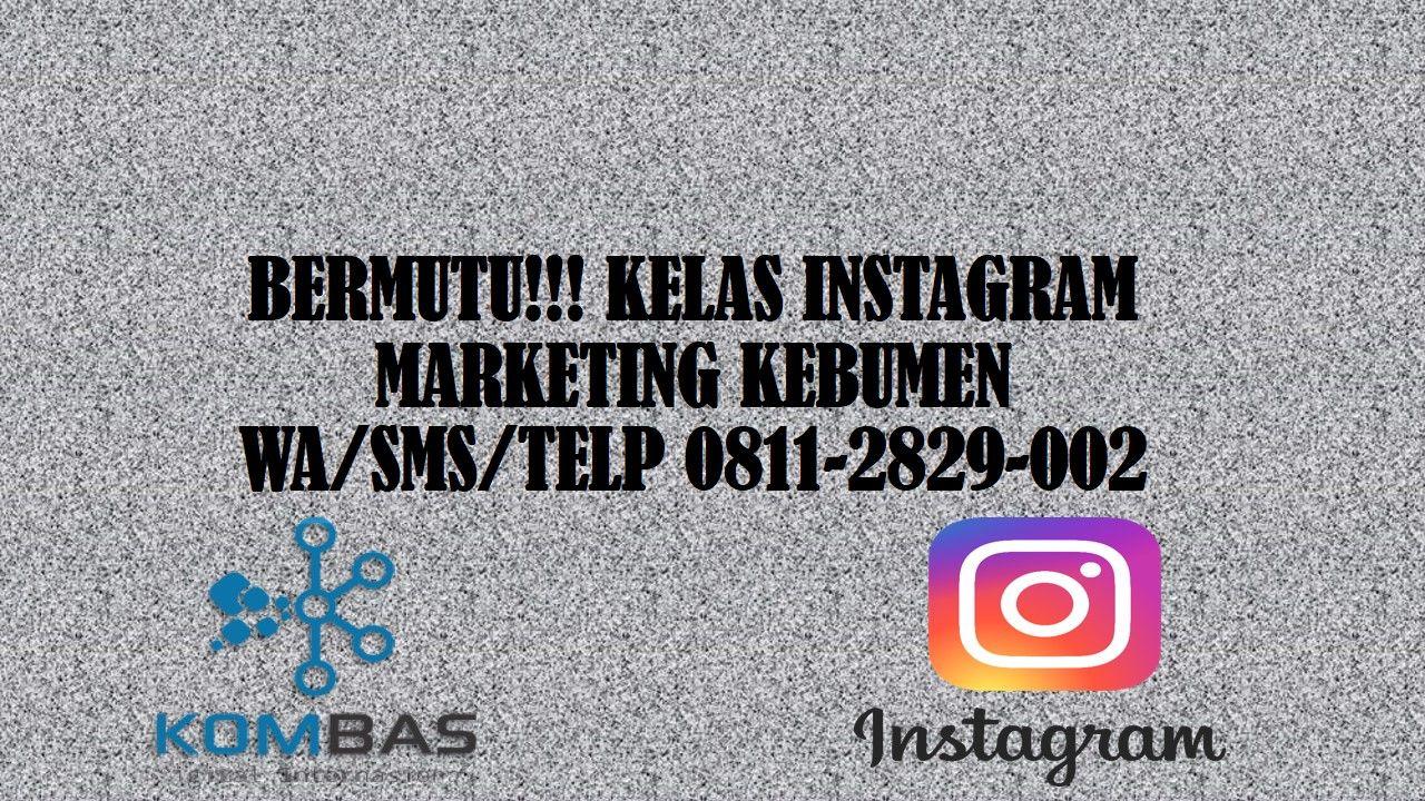 bermutu-kelas-instagram-marketing-kebumen-wa-sms-telp-0811-2829-002