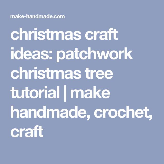 christmas craft ideas: patchwork christmas tree tutorial | make handmade, crochet, craft