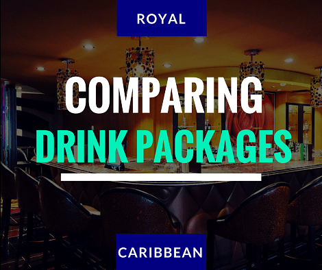 Complete Guide to Royal Caribbean Drink Packages Updated for 2019