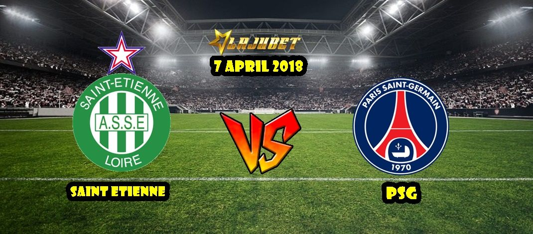 Prediksi Saint Etienne vs PSG 7 April 2018 - Lajubet   7 april