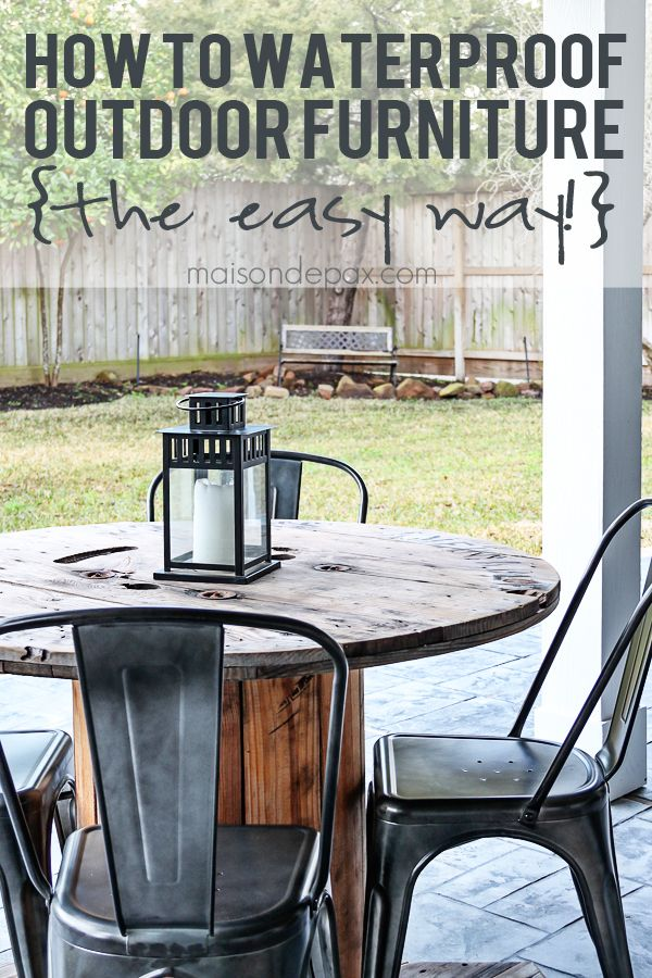 Easiest Way To Waterproof Outdoor Wood Furniture Ever! Maisondepax.com Part 64