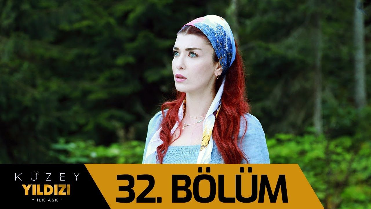 Kuzey Yildizi Ilk Ask 32 Bolum Youtube Campaign
