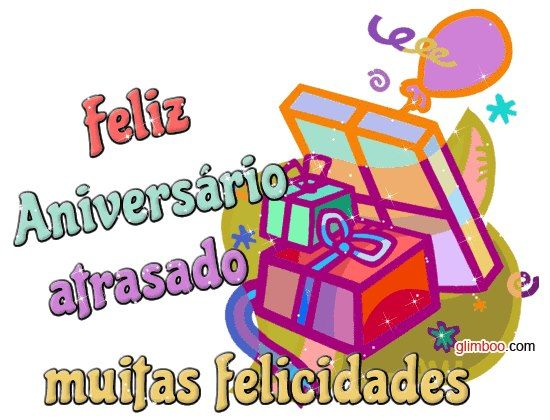 Feliz Aniversário atrasado! Muitas Feliciades! #felicidades