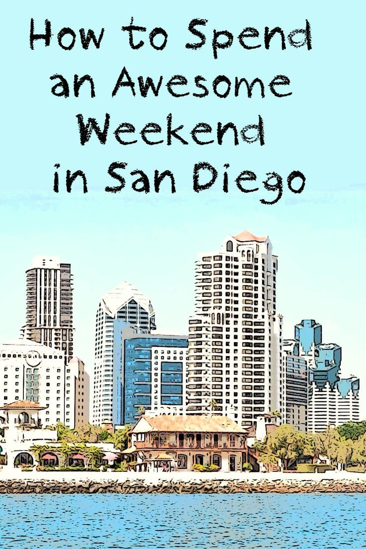 how to spend an awesome weekend in san diego in 2019 | san diego