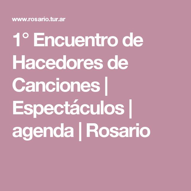 1° Encuentro de Hacedores de Canciones | Espectáculos | agenda | Rosario