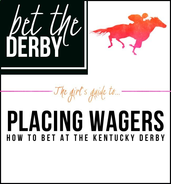 The Girls Guide: How To Bet On Horse Racing at the Kentucky Derby