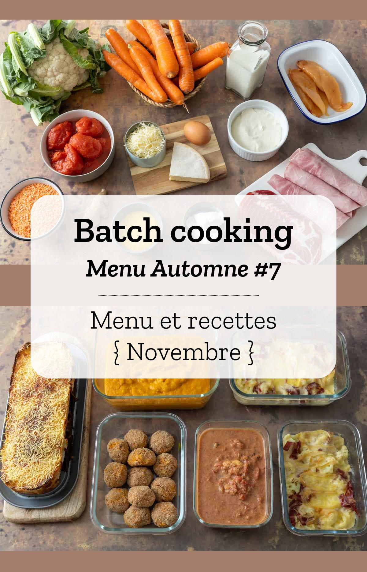 Batch cooking Automne 7 \u2013 Mois de Novembre \u2013 Semaine 45
