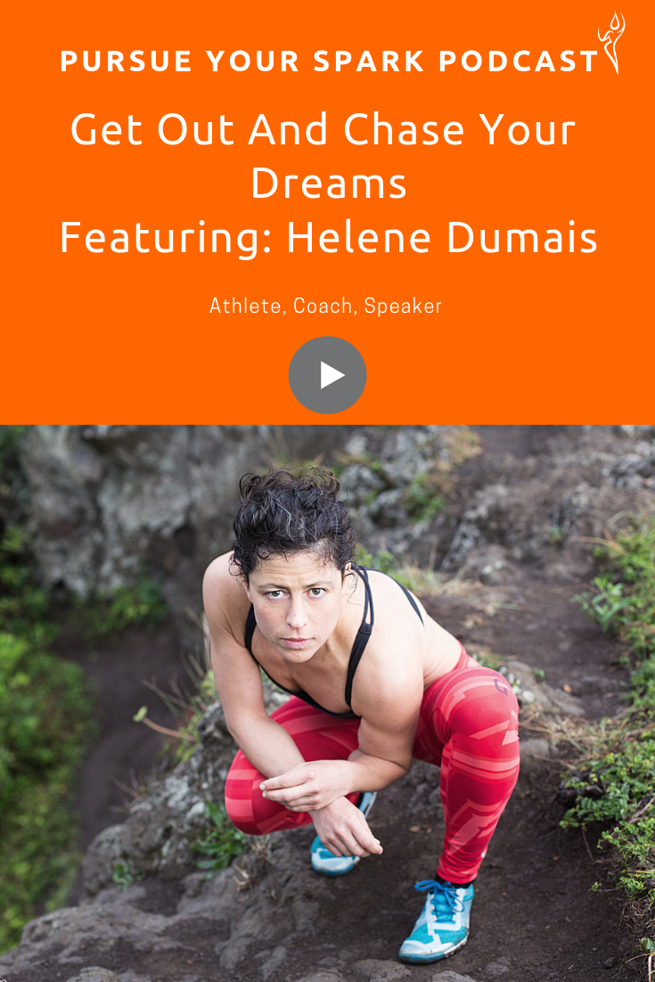 043 Get Out And Chase Your Dreams With Helene Dumais Running Podcast Chase Your Dreams Getting Out