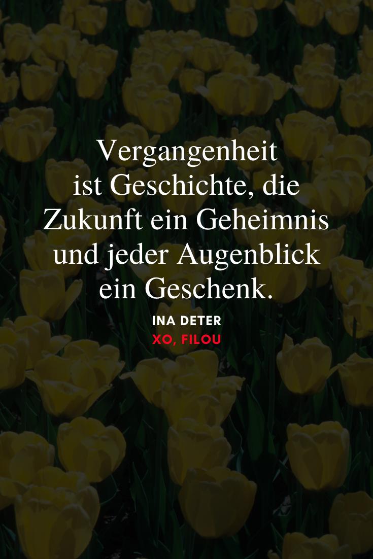 """""""Vergangenheit ist Geschichte, die Zukunft ein Geheimnis"""