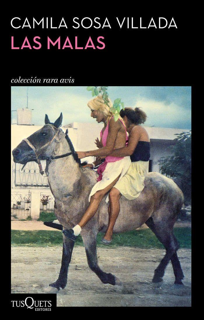 'Las malas', de Camila Sosa Villada (Tusquets)