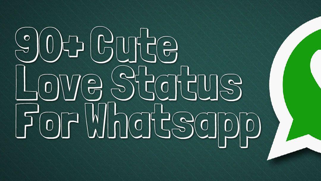 90 Cute Love Status For Whatsapp Love Status Cute Love Cute