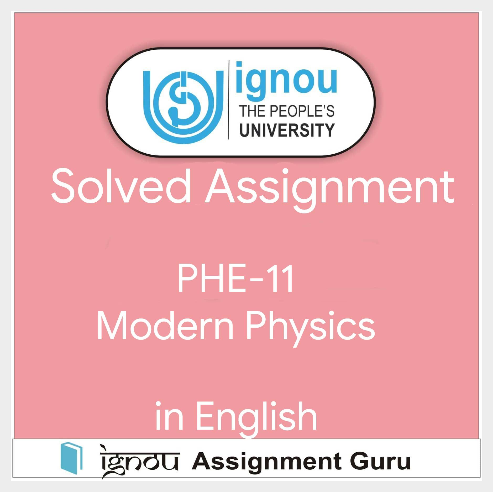 Phe 11 Modern Physics In English Solved Assignment 2019 Modern