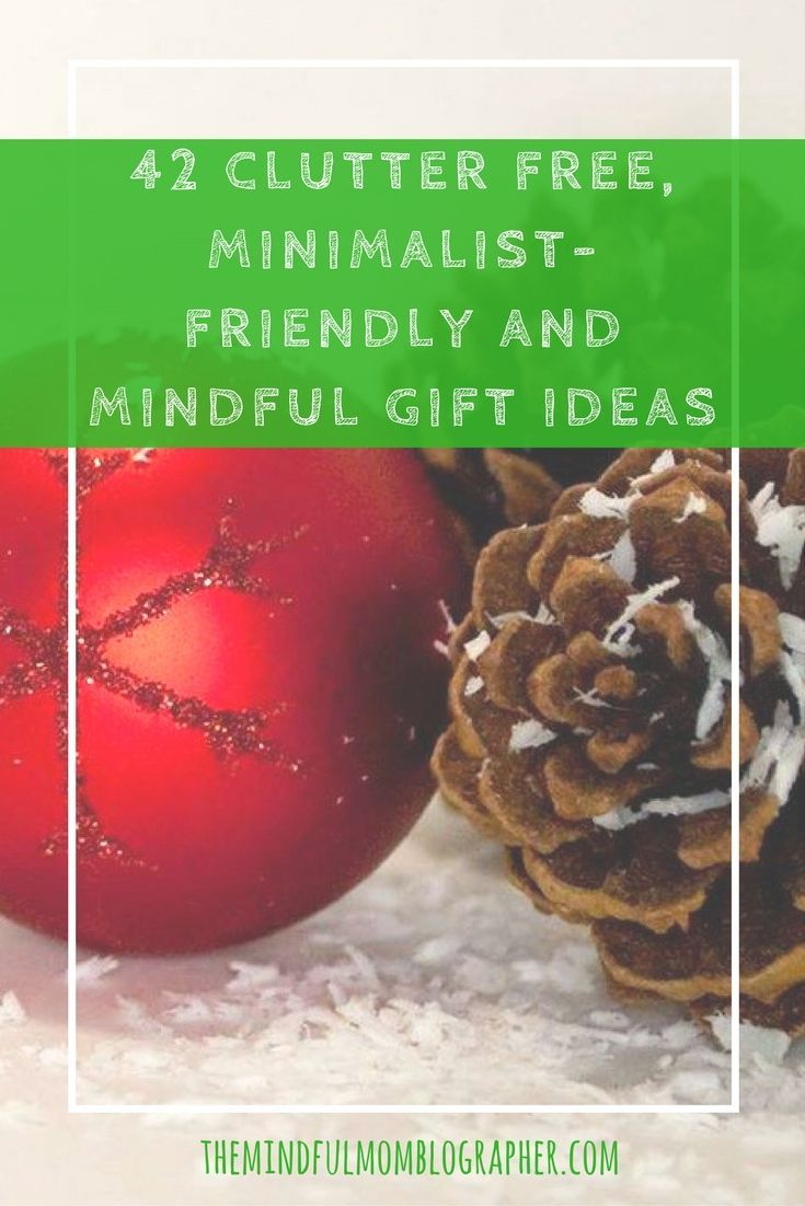 42 clutter free minimalist friendly and mindful gift ideas gifts for women gifts for kidsfree christmas