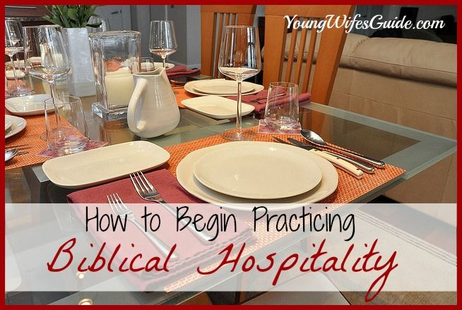 How To Begin Practicing Biblical Hospitality By Jami Leigh At The Young Wife S Guide Christian Hospitality Hospitality Christian Homemaking