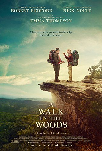 Walk In The Woods Robert Redford Nick Nolte Nick Offerman Mary Steenburgen Emma Thomps Into The Woods Movie Walk In The Woods About Time Movie
