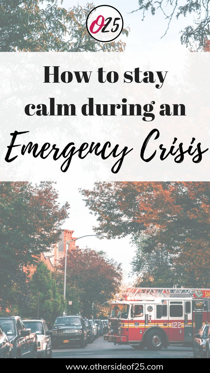 How to Stay Calm During an Emergency Crisis The