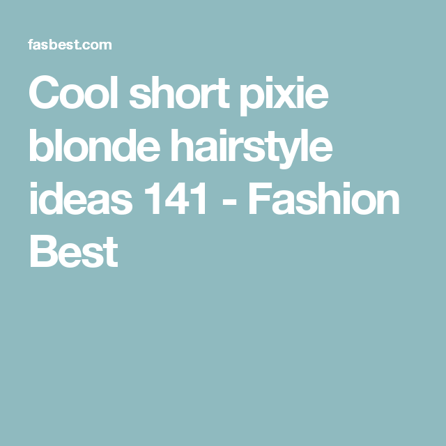 Cool short pixie blonde hairstyle ideas 141 - Fashion Best