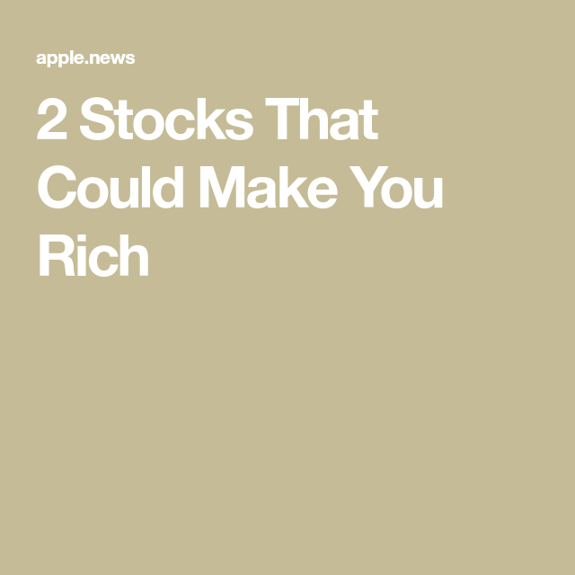 2 Stocks That Could Make You Rich The Motley Fool The Motley Fool Make It Yourself Chips Maker
