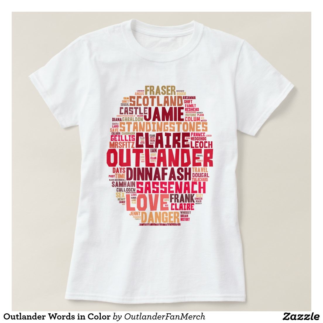 Zazzle t shirt design size - Outlander Words In Color T Shirt
