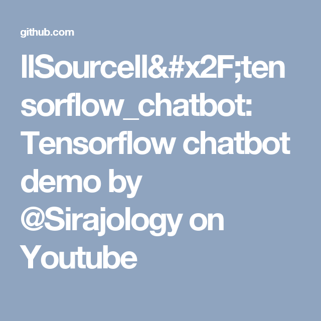 llSourcell/tensorflow_chatbot: Tensorflow chatbot demo by