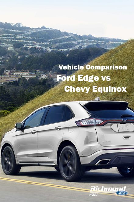 Two Mid Size Suvs Ford Edge Vs Chevy Equinox