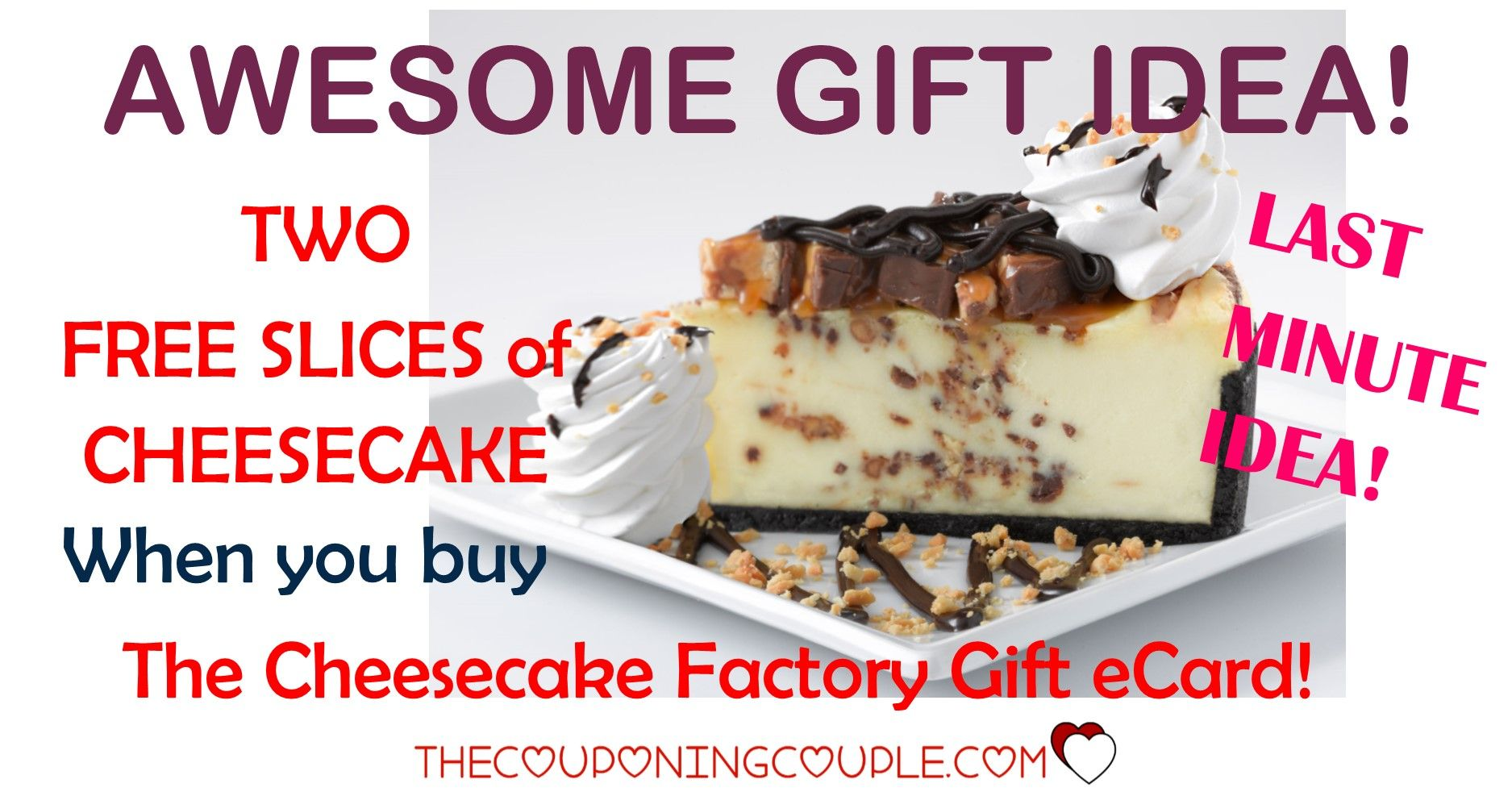 TWO FREE Cheesecake Slices from Cheesecake Factory with Gift Card
