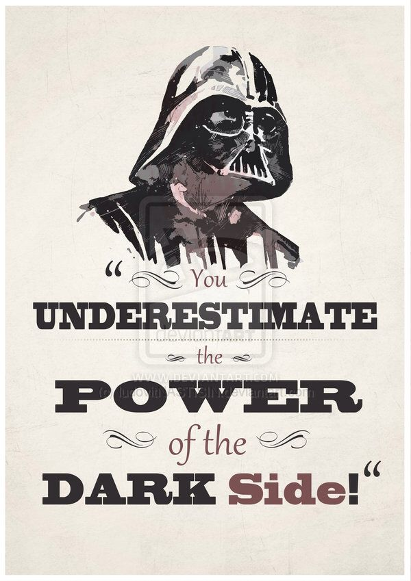 "Darth Vader Quotes Fair And ""if You Only Knew The Power Of The Dark Side"" Are My Favourite"