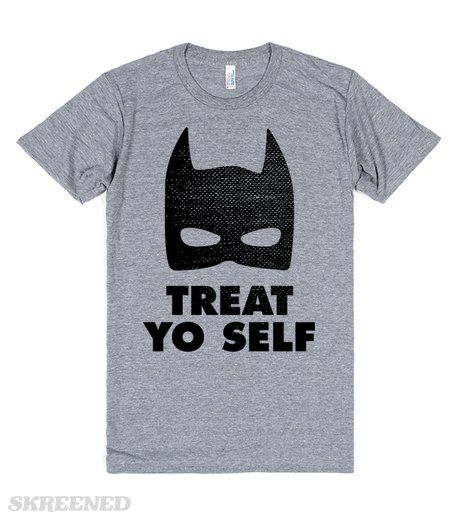 "Treat Yo Self With Batman | Make sure you Treat Yo Self with only the best, the Ben Wyatt way with a Batman suit, because duh. Show off your love for Parks and Rec in a nerdy way with this ""Treat Yo Self With Batman"" shirt.  #Skreened"