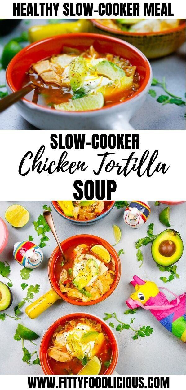 Easy Slow-Cooker Chicken Tortilla Soup  — Welcome to Fitty Foodlicious!