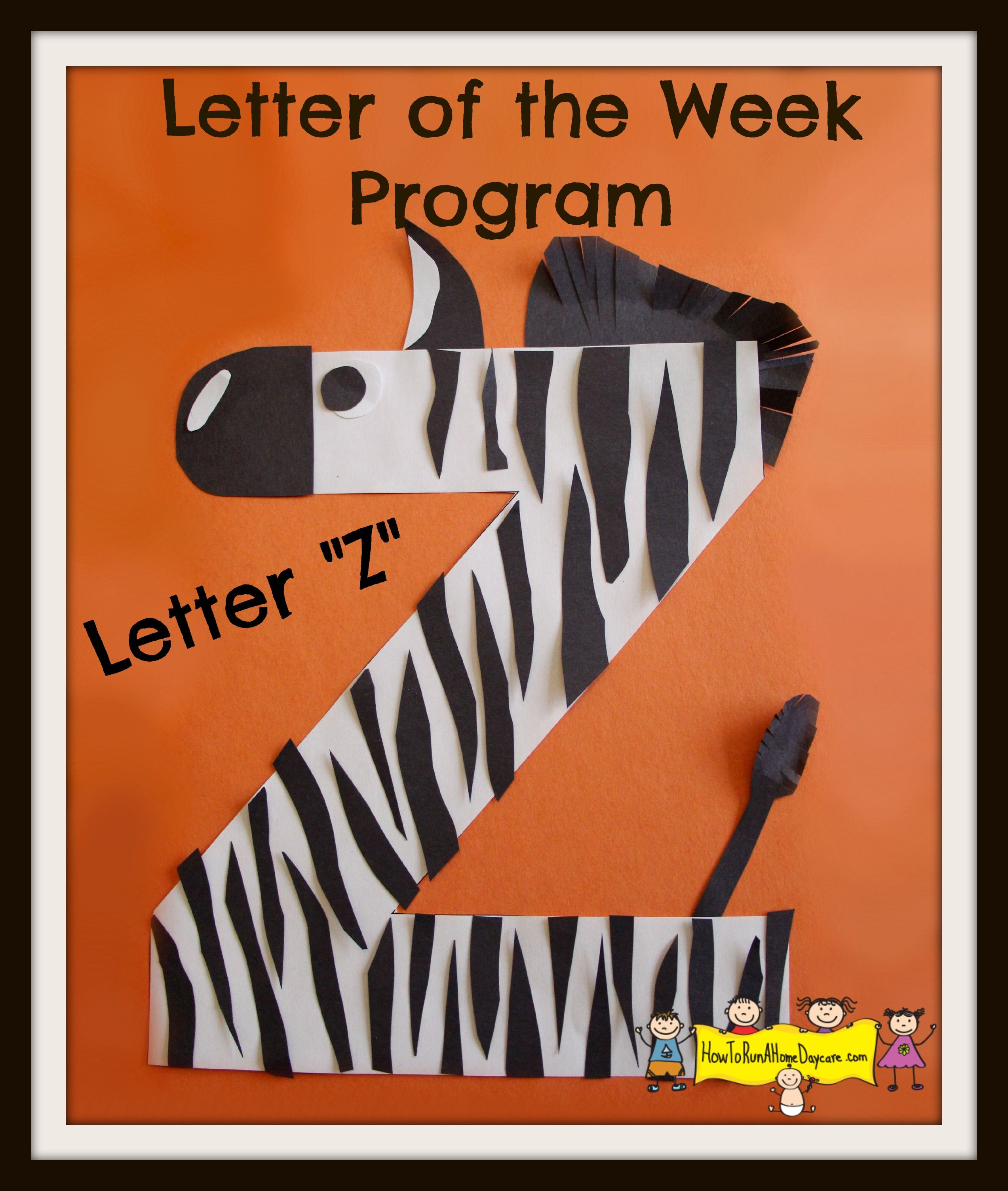 Letter Z Letter Of The Week Program How To Run A Home Daycare Letter A Crafts Letter Z Crafts Letter Of The Week [ 3006 x 2546 Pixel ]