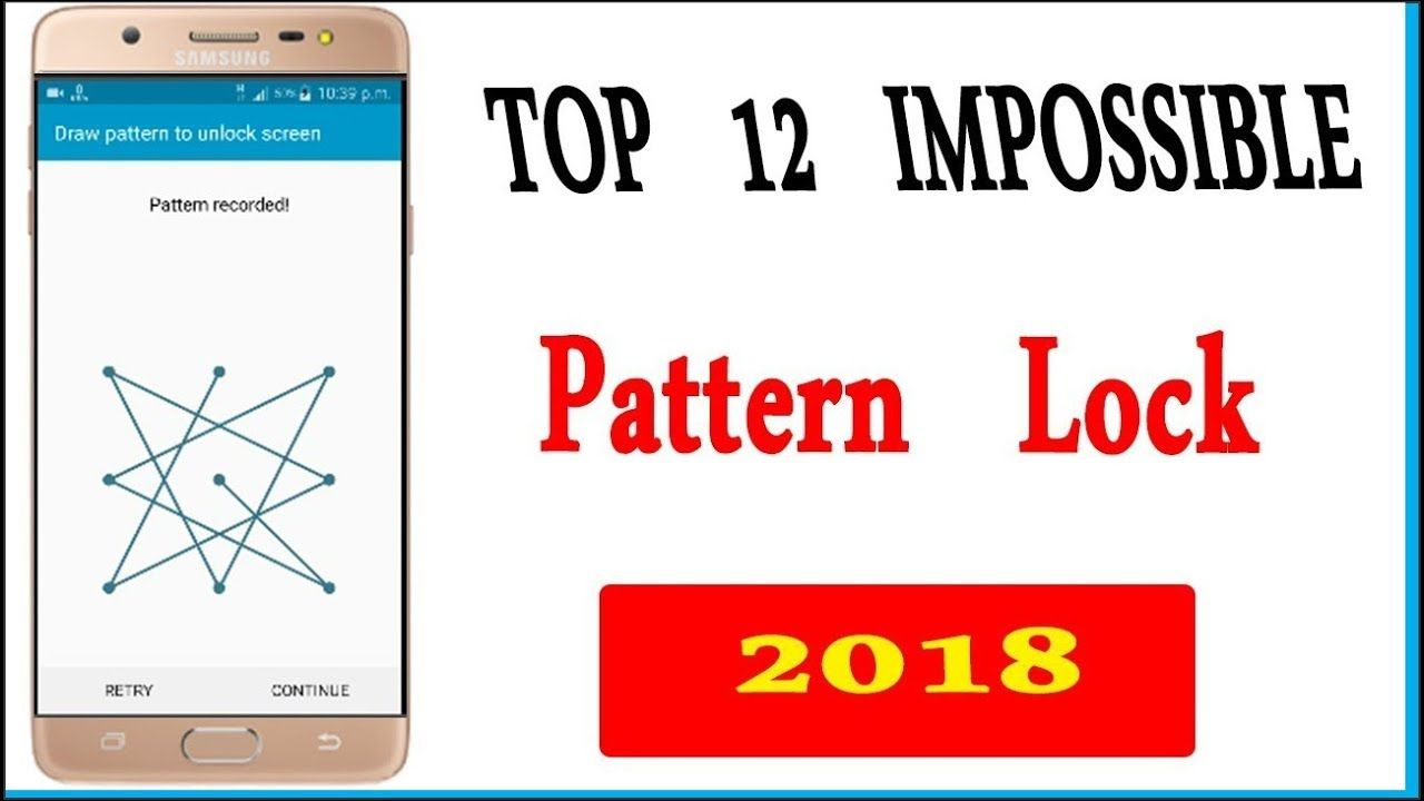 Top 12 impossible pattern lock 2018,impossible pattern lock