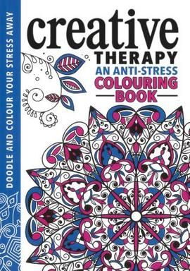 Creative Therapy An Anti Stress Colouring Book Paperback 9781782434443