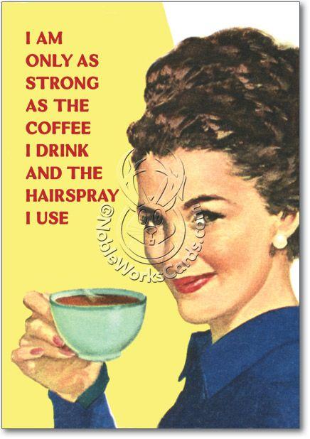 You'll love it... so funny! Strong As Coffee Retro Hairspray Retro Photos Birthday Card Ephemera