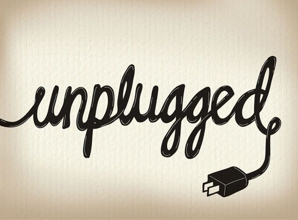 I like the image. Unplug yourself from the internet, smart phone, all of it (Gasp)