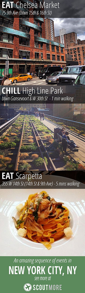 Eat at Chelsea Market, Chill High Line Park, Eat at Scarpetta in New York City