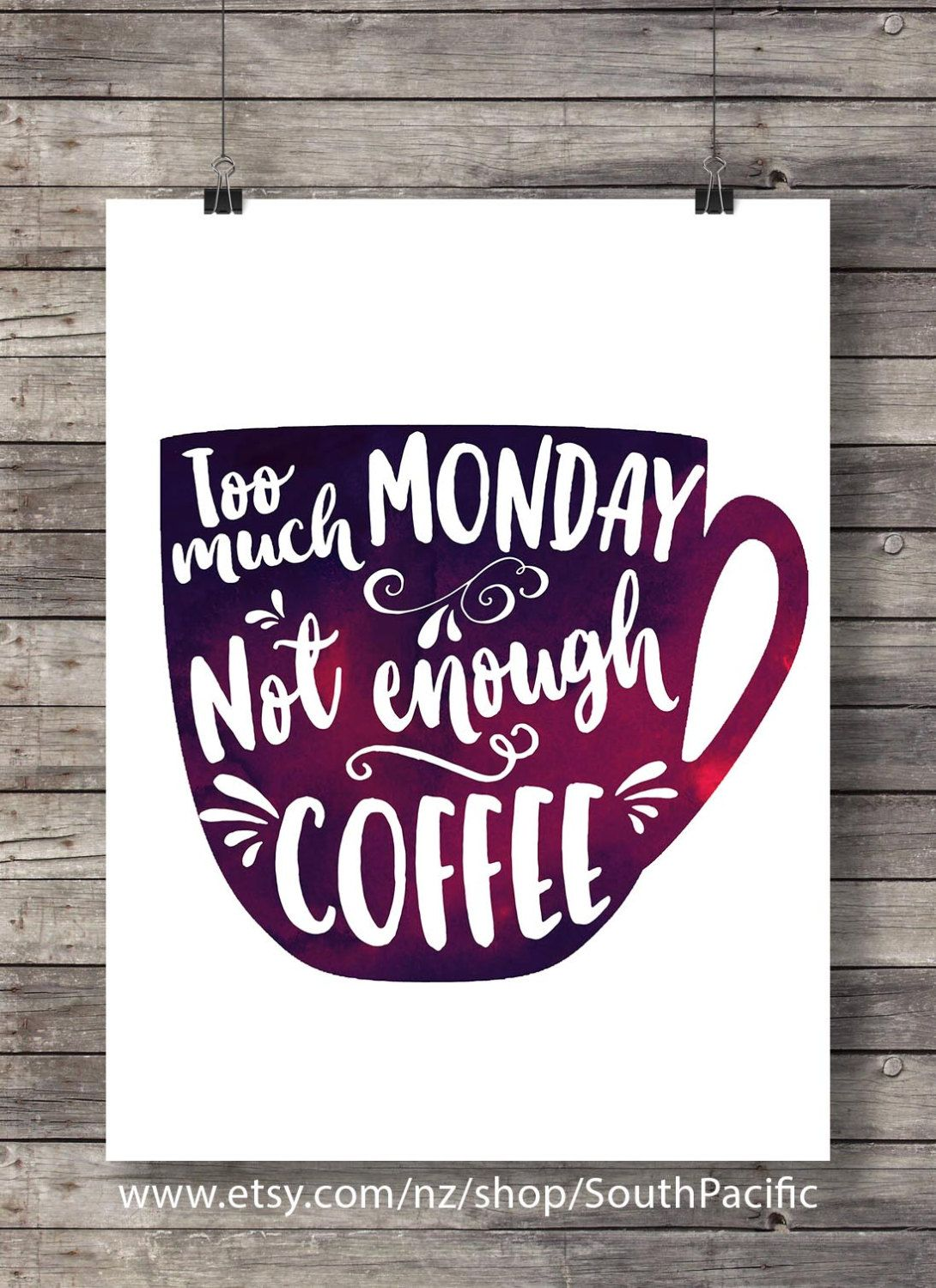 Coffee quote too much monday not enough coffee typography quote print printable