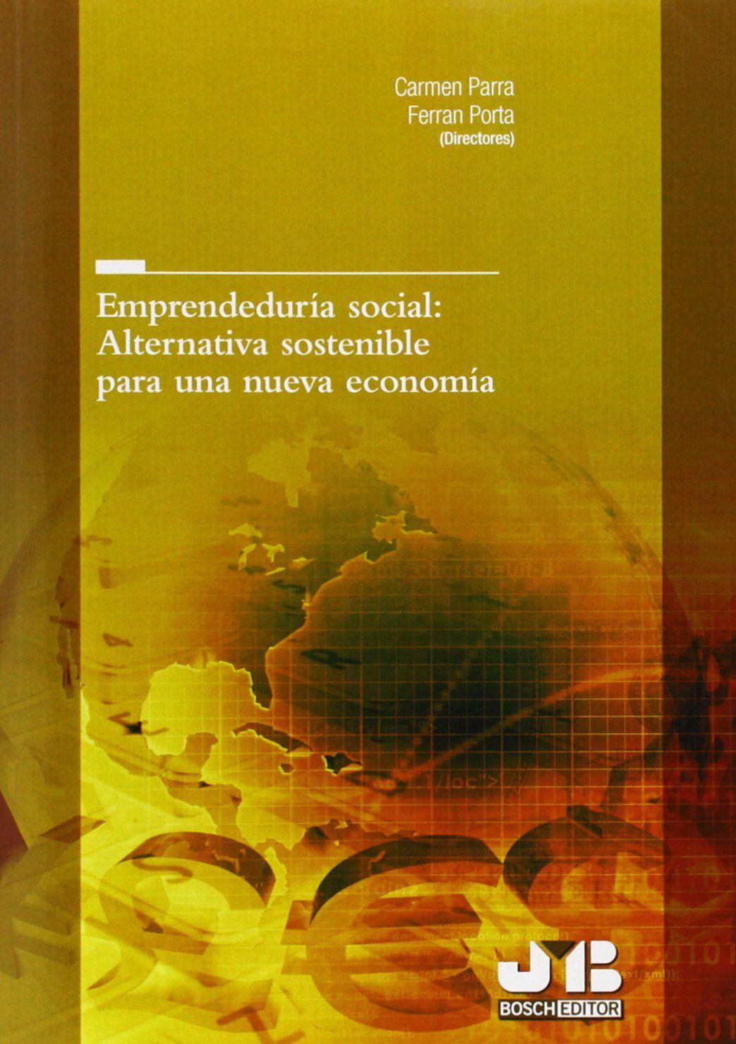 Emprendeduría Social Alternativa Sostenible Para Una Nueva Economía Amazon Es Carmen Parra Rodríguez Ferrán Porta Libros Socialismo Sostenible Economia