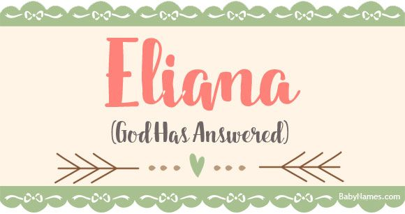 All about the name Eliana: Meaning, origin, and popularity ...