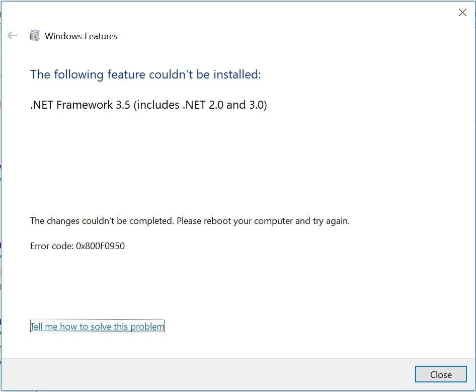 Solved Error Code 0x800f0950 In Windows 10 Net Framework 3 5