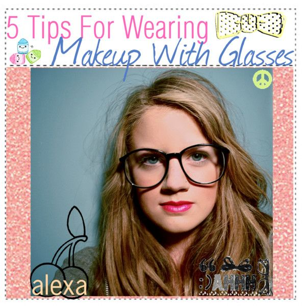 How to wear makeup with glasses wikihow