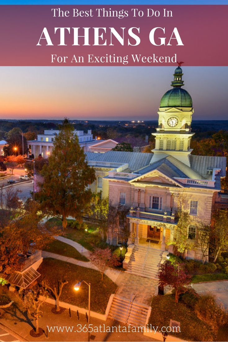 The Best Things To Do In Athens, Ga For An Exciting Weekend ...