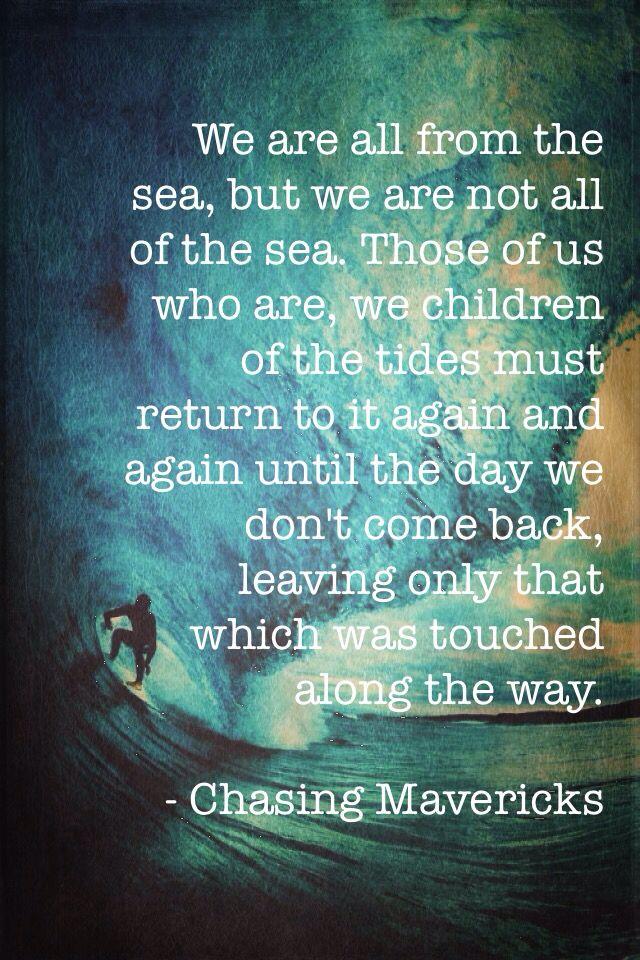 Chasing Mavericks Quote So Beautiful I Had To Make This