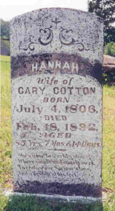 Hannah H Bates Cotton (1806 - 1892)  She is my Great Great Great Grandmother
