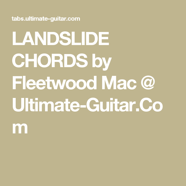 Landslide Chords By Fleetwood Mac Ultimate Guitar Guitar