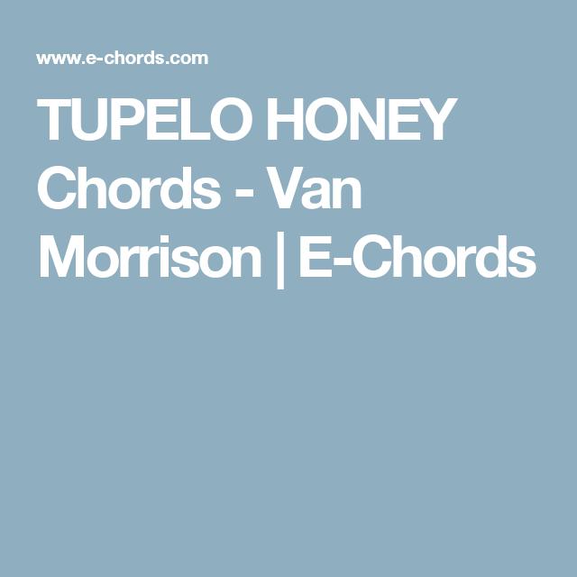 TUPELO HONEY Chords - Van Morrison | E-Chords | Guitar | Pinterest ...