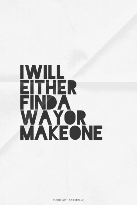 I will either find a way or make one | Brad made this with Spoken.ly